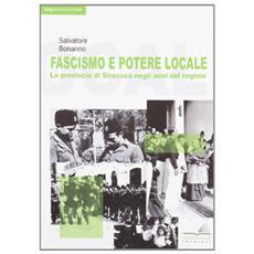 Fascismo e potere locale. La provincia di Siracusa negli anni del regime