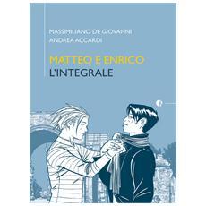 Matteo E Enrico - L'Integrale (De Giovanni / Accardi)