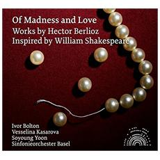 Hector Berlioz - Of Madness And Love