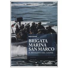 Brigata marina San Marco. Il ruggito del leone