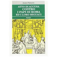 Atto di accusa contro i papi di Roma ed i loro seguaci
