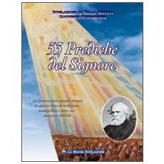 Cinquantatré prediche del Signore. La generazione attuale troverà in questo libro benedizione, tranquillità e pace nei momenti difficili