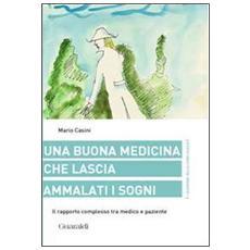 Una buona medicina che lascia ammalati i sogni. Il rapporto complesso tra medico e paziente