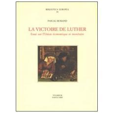 La victoire de Luther. Essai sur l'Unione économique et monétaire