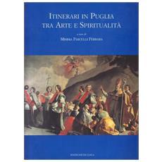 Itinerari in Puglia tra arte e spiritualità