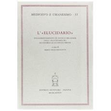 Elucidario. Volgarizzamento in antico milanese dell'�Elucidarium� di Onorio Augustodunense (L')
