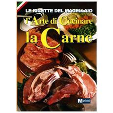 Arte di cucinare la carne