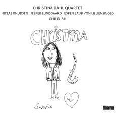 Christina Dahl Quartet - Childish