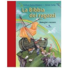 La Bibbia dei ragazzi. Immagini e racconto