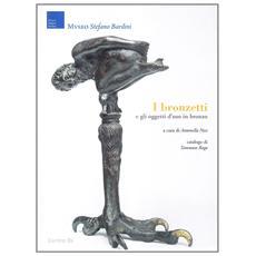I bronzetti e gli oggetti d'uso in bronzo