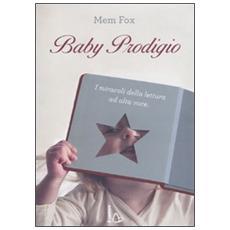 Baby prodigio. I miracoli della lettura ad alta voce