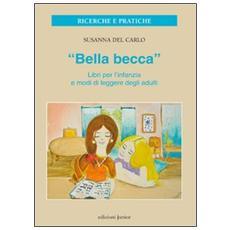 «Bella becca». Libri per l'infanzia e modi di leggere degli adulti