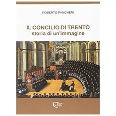 Il Concilio di Trento. Storia di un'immagine