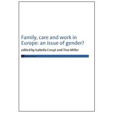 Family, care and work in Europe. An issue of gender?