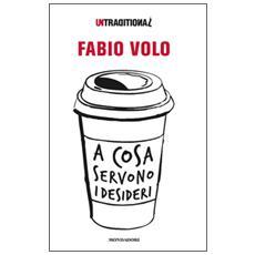 Fabio Volo - A Cosa Servono I Desideri
