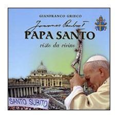 Papa santo visto da vicino