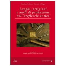 Luoghi, artigiani e modi di produzione nell'oreficeria antica