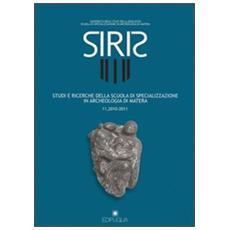 Siris. Studi e ricerche della Scuola di specializzazione in archeologia di Matera (2010-2011) . Vol. 11