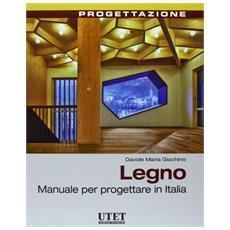 Legno. Manuale per progettare in Italia