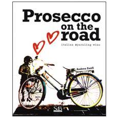 Prosecco on the road. Ediz. inglese