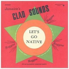 Jamaica's Glad Sounds - Let's Go Native