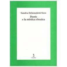 Debenedetti Stow, Sandra. - Dante E La Mistica Ebraica.