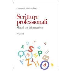 Scritture professionali. Metodi per la formazione
