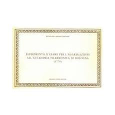 Wolfgang Amadeus Mozart. Esperimento d'esame per l'aggregazione all'Accademia Filarmonica di Bologna
