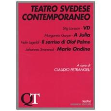 Teatro svedese contemporaneo. VD-A Julia-Il sorriso di Olof Palme-Marie Ondine