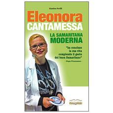 Eleonora Cantamessa. La samaritana moderna