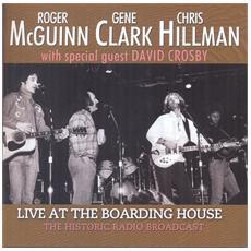 Gene Clark / Chris Hillman / Roger Mcguinn - Live At The Boarding House