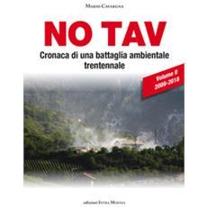 No tav. cronaca di una battaglia ambientale trentennale. 2: 2009-2018