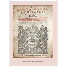 Di Santa Maria De' Miracoli d'Andria. Libri tre (rist. anast. 1606)