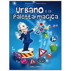 Urbano e la paletta magica. Con CD Audio