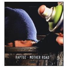 Raptuz. Mother Road. Ediz. italiana e inglese