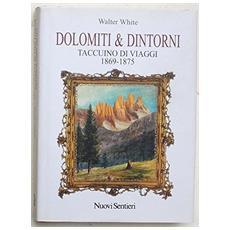 Dolomiti e dintorni. Taccuino di viaggi 1869-1875