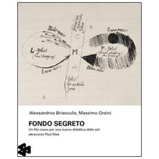 Fondo segreto. Un filo rosso per una nuova didattica delle arti attraverso Paul Klee
