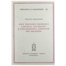 Gian Vincenzo Imperiale politico, letterato e collezionista genovese del Seicento