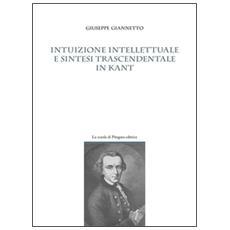 Intuizione intellettuale e sintesi trascendentale in Kant