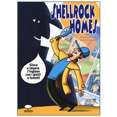 Shellrock Holmes. Gioca e impara l'inglese con i gialli a fumetti