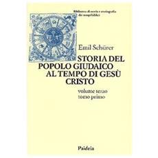 Storia del popolo giudaico al tempo di Gesù Cristo (175 a. C. -135 d. C.) . Vol. 3/1