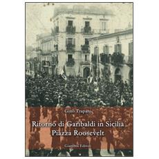 Ritorno di Garibaldi in Sicilia. Piazza Roosevelt