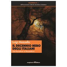 Il Decennio Nero Degli Italiani. Dal Porcellum Al Rosatellum
