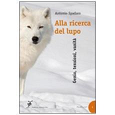 Alla ricerca del lupo. Genio, tensioni, vanità