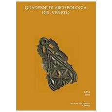 Quaderni di archeologia del Veneto. Vol. 26