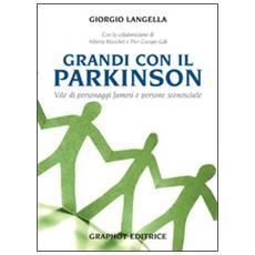Grandi con il Parkinson. Storie di personaggi famosi e di persone sconosciute