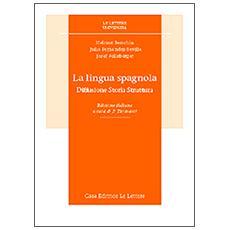 La lingua spagnola. Diffusione, storia, struttura