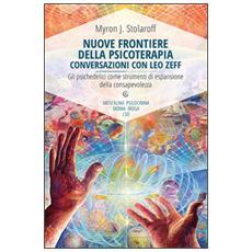 Nuove frontiere della psicoterapia. Conversazioni con Leo Zeff