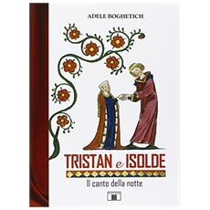 Tristan e Isolde. Il canto della notte