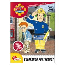 Sam il pompiere. Colorando Pontypandy. Albo da colorare